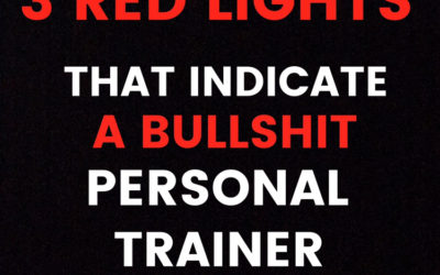 3 RED LIGHTS THAT INDICATE BULLSHIT COACHES/PT'S